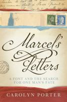Cover image for Marcel's letters : a font and the search for one man's fate / Carolyn Porter.