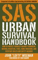 """Cover image for SAS urban survival handbook : how to protect yourself against terrorism, natural disasters, fires, home invasions, and everyday health and safety hazards / John """"Lofty"""" Wiseman."""