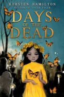 Cover image for Days of the dead / Kersten Hamilton.