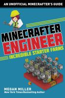 Cover image for Minecrafter engineer : must-have starter farms / Megan Miller.