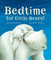 Cover image for Bedtime for little bears! / David Bedford ; [illustrations by] Caroline Pedler.