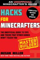 Cover image for Hacks for Minecrafters. Master builder : the unofficial guide to tips and tricks that other guides won't teach you / Megan Miller.