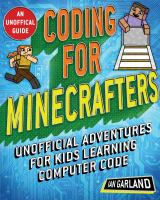 Cover image for Coding for Minecrafters : unofficial adventures for kids learning computer code / Ian Garland.