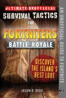 Cover image for Ultimate unofficial survival tactics for Fortnite Battle Royale. Discover the island's best loot / Jason R. Rich.
