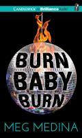 Cover image for Burn baby burn [compact disc] / Meg Medina.