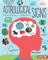 Cover image for Astrological signs : facts, trivia, and quizzes / Elsie Olson.
