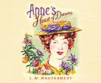 Cover image for Anne's house of dreams [compact disc] / L.M. Montgomery.