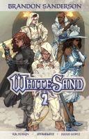 Cover image for White sand. 2 / story, Brandon Sanderson ; script, Rik Hoskin ; art, Julius Gopez (chapters 1-5), Julius Otha (chapter 6) ; colors, Morgan Hickman (chapters 1 & 2), Salvatore Aiala Studios (chapters 3-6) ; letters, DC Hopkins.