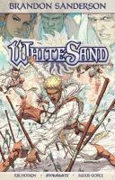 Cover image for White Sand,. Volume 1 / story, Brandon Sanderson ; script, Rik Hoskin ; art, Julius Gopez ; colors, Ross A. Campbell ; letters, Marshall Dillon.