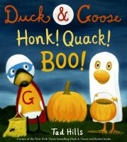 Cover image for Duck & Goose, honk! quack! boo! / by Tad Hills.