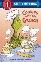 Cover image for Cooking with the Grinch / by Tish Rabe ; illustrations by Tom Brannon.