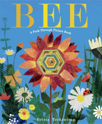 Cover image for Bee : a peek-through picture book / illustrated by Britta Teckentrup ; text by Patricia Hegarty.