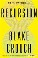 Cover image for Recursion : a novel / Blake Crouch.