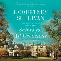 Cover image for Saints for all occasions [compact disc] : a novel / J. Courtney Sullivan.