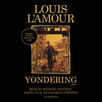 Cover image for Yondering [compact disc] : stories / Louis L'amour.