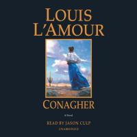 Cover image for Conagher [compact disc] / by Louis L'Amour.