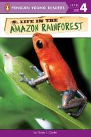 Cover image for Life in the Amazon rainforest / by Ginjer L. Clarke.