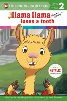 Cover image for Llama Llama loses a tooth / based on the bestselling children's book series by Anna Dewdney.