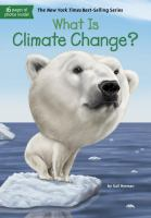 Cover image for What is climate change? / by Gail Herman ; illustrated by John Hinderliter.