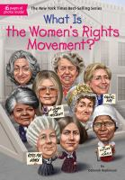 Cover image for What is the women's rights movement? / by Deborah Hopkinson ; illustrated by Laurie A. Conley.