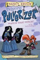 Cover image for Watch that witch! / Nancy Krulik ; art by Justin Rodrigues ; based on original character designs by Ben Balistreri.