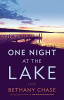 Cover image for One night at the lake : a novel / Bethany Chase.