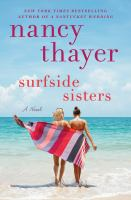 Cover image for Surfside sisters : a novel / Nancy Thayer.