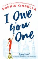 Cover image for I owe you one : a novel / Sophie Kinsella.