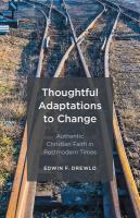 Cover image for Thoughtful adaptations to change : authentic Christian faith in postmodern times / Edwin F. Drewlo.