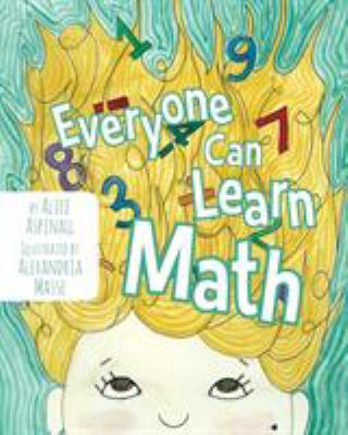 Cover image for Everyone can learn math / by Alice Aspinall ; illustrated by Alexandria Masse.