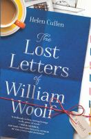 Cover image for The lost letters of William Woolf : a novel ; Helen Cullen.