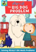 Cover image for Peg + cat. The big dog problem [DVD]