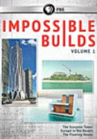 Cover image for Impossible builds. Volume 1 [DVD] / Blink Films ; series producer, Irene Antoniades.