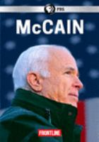Cover image for McCain [DVD] / directed by Michael Kirk ; produced by Michael Kirk, Mike Wise.