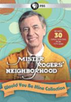 Cover image for Mister Rogers' neighborhood. Would you be mine collection [DVD] / The Fred Rogers Company ; Family Communications.