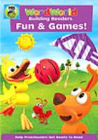 Cover image for Wordworld. Fun & games! [DVD] / producer, Sue Hollenberg ; director, Olexa Hewryk.
