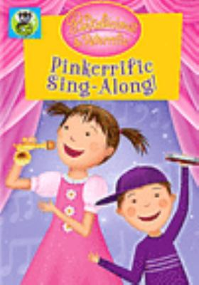 Cover image for Pinkalicious & Peterrific. Pinkerrific sing-along! [DVD] / director, Jamie Teehan ; producer, Victoria Kann & Elizabeth Kann ; writer, Elizabeth Kann.