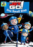 Cover image for Ready Jet go! One small step [DVD] / producer, writer, director, Craig Bartlett.