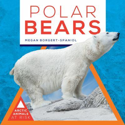 Cover image for Polar bears / Megan Borgert-Spaniol.