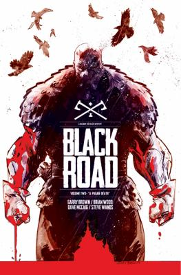 """Cover image for Black road. Vol. 2, """"A pagan death"""" / story, Brian Wood ; art and cover, Garry Brown ; colors, Dave McCaig ; lettering, Steve Wands."""