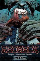 Cover image for Redneck. Volume one, Deep in the heart / Donny Cates, creator, writer ; Lisandro Estherren, creater, artist ; Dee Cunniffe, colorist ; Joe Sabino, letterer ; Arielle Basich, assistant editor ; Jon Moisan, editor.