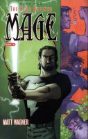 Cover image for Mage. Volume three, The hero defined : [book two] / Matt Wagner ; colors, Jeromy Cox ; letters, Sean Konot ; design & production, Steven Birch.