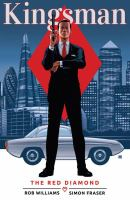 Cover image for Kingsman. 2, The red diamond. / Rob Williams, writer ; Simon Fraser, artist ; Gary Caldwell, colors ; Peter Doherty, letters.