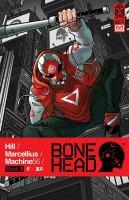 Cover image for Bonehead / created by Machine56 ; writer Bryan Edward Hill ; artist Rhoald Marcellius ; colorist Sakti Yuwono.