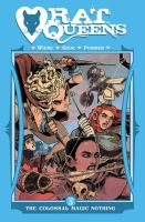 Cover image for Rat queens. Vol. 5, The colossal magic nothing / Kurtis J. Wiebe, story ; Owen Gieni, art, colors, covers (unless otherwise noted) ; Ryan Ferrier, letters.