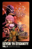 Cover image for Seven to eternity. Vol. 3, Rise to fall / written by Rick Remender ; drawn by Jerome Opeña ; color art by Matt Hollingsworth ; lettered by Rus Wooton ; edited by Sebastian Girner.