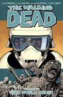 Cover image for The walking dead. Volume 30, New world order / Robert Kirkman, creator, writer ; Charlie Adlard, penciler ; Stefano Gaudiano, inker ; Cliff Rathburn, gray tones ; Rus Wooton, letterer.