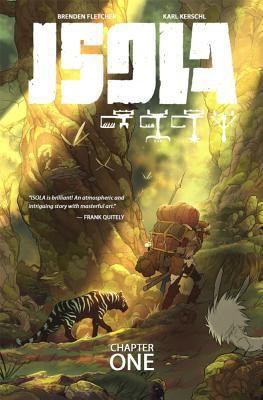 Cover image for Isola. Vol. 1 / Brenden Fletcher, Karl Kerschl, story ; Karl Kerschl,