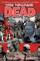 Cover image for The walking dead. Volume 31, The rotten core / writer, creator, Robert Kirkman ; penciler, Charlie Adlard ; inker, Stefano Gaudiano ; gray tones, Cliff Rathburn ; letterer, Rus Wooton ; cover, Charlie Adlard & Dave Stewart.