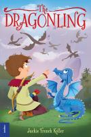 Cover image for The dragonling / by Jackie French Koller ; illustrated by Judith Mitchell.